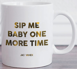 Sip Me Baby One More Time Britney Spears Coffee Mug - Jac Vanek