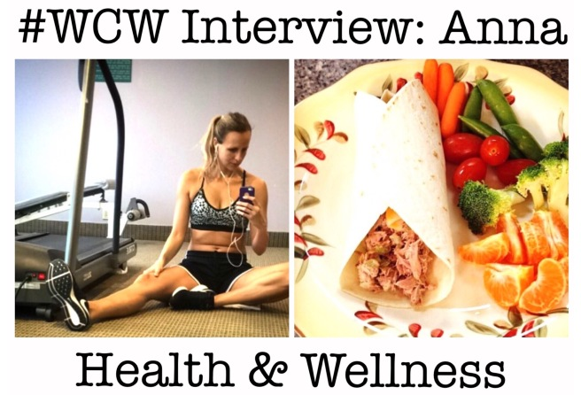 #WCW Woman Crush Wednesday Interview with Anna (Health & Wellness Director)