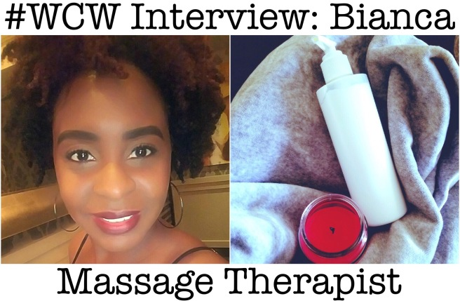 Woman Crush Wednesday: Interview with Bianca (Massage Therapist)