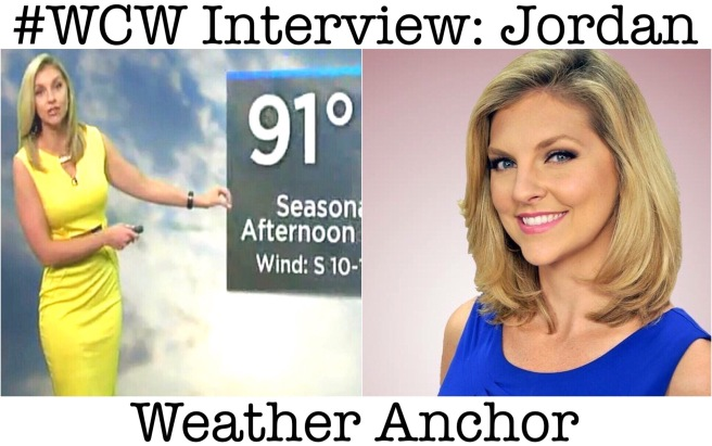 Woman Crush Wednesday: Interview with Jordan (Weather Anchor)